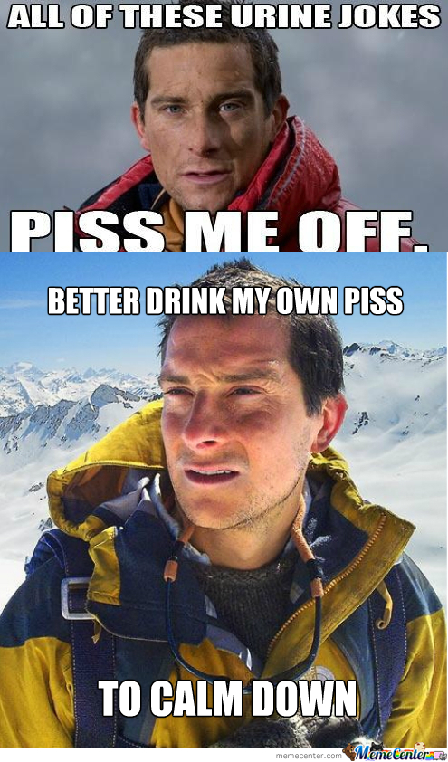 [RMX] Bear Grylls Pissed