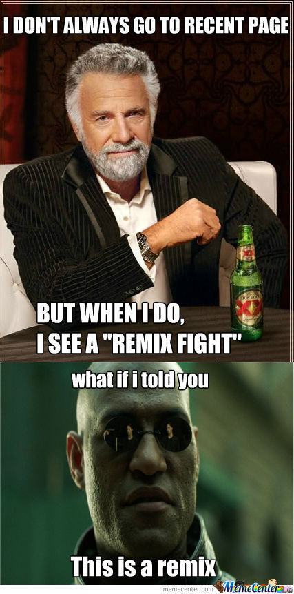 [RMX] Fights With Remixes... Fights With Remixes Everywhere