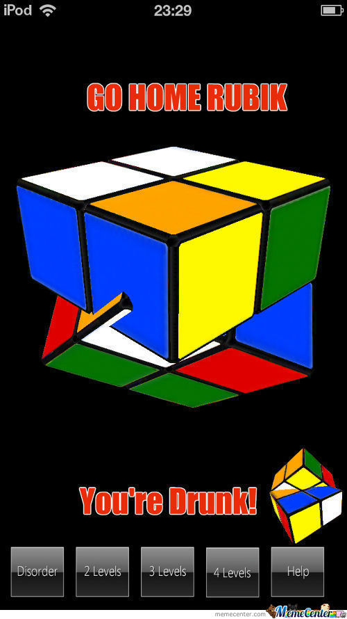 [RMX] Go Home Rubik You're Drunk!