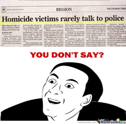 [RMX] Homicide Victims Rarely Talk To Police