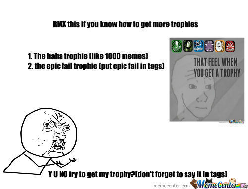 [RMX] How To Get Al The Trophies