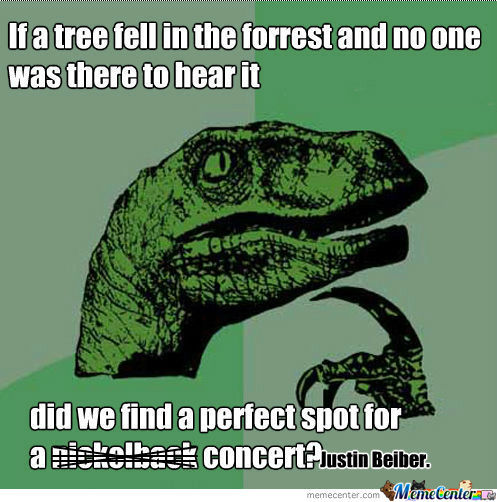 [RMX] If a tree fell in the forrest and no one was there to hear it..