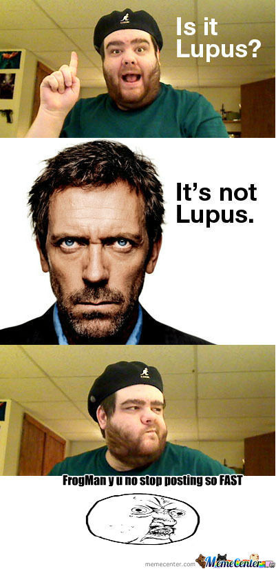 [RMX] Mannnn... It's Never Lupus