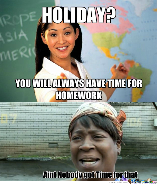 No time for anything but homework