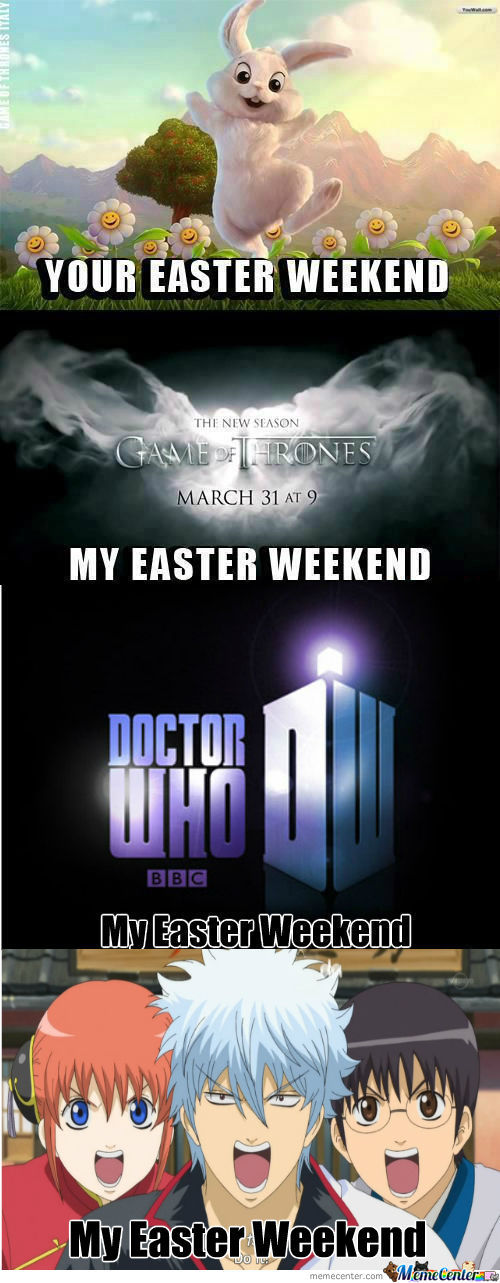 [RMX] [RMX] Your Easter Weekend & My Easter Weekend