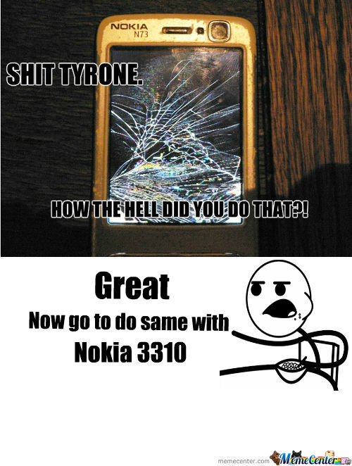 [RMX] Shit Tyrone... It's A Nokia.