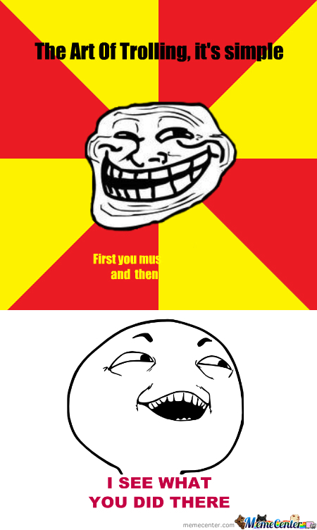 trolling is a art - photo #16