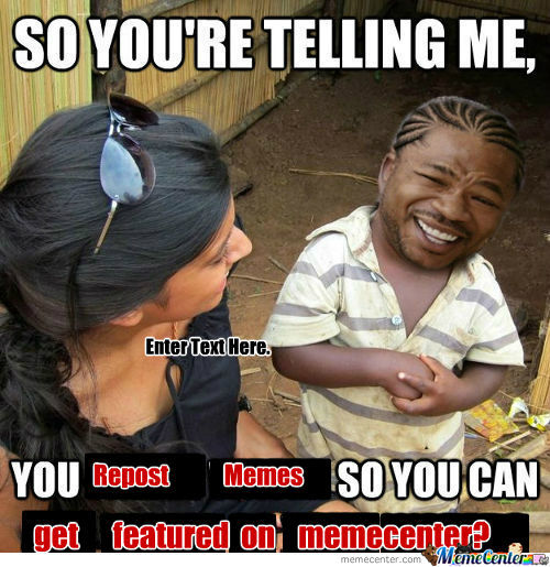 [RMX] Yo Dawg, I Heard You Like To Mix Memes. So I Put A Meme In Your Meme So You Can Meme While You Meme.
