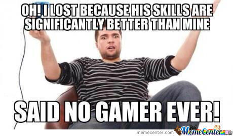 Said No Gamer Ever!