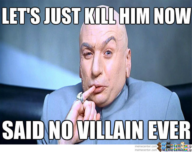 Said No Villain Ever