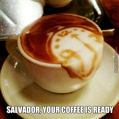 Salvador, Coffee Is Ready