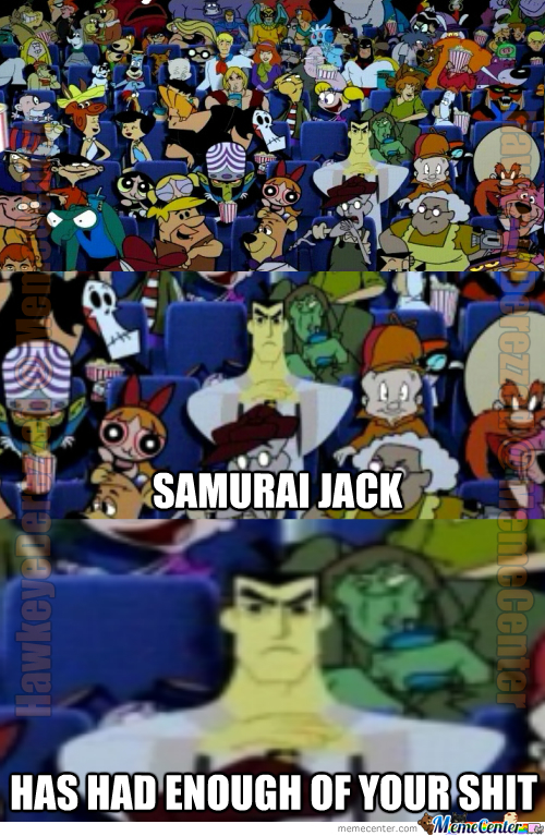 Samurai Jack Is Pissed
