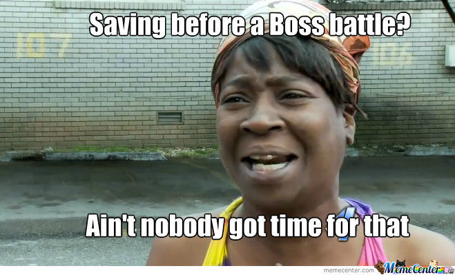 Saving Before A Boss Battle!?!