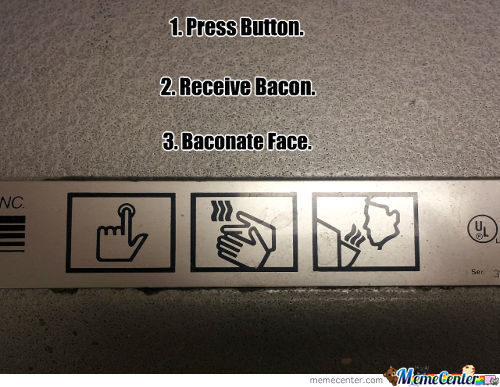 Saw This On The Bacon Dispenser At My University