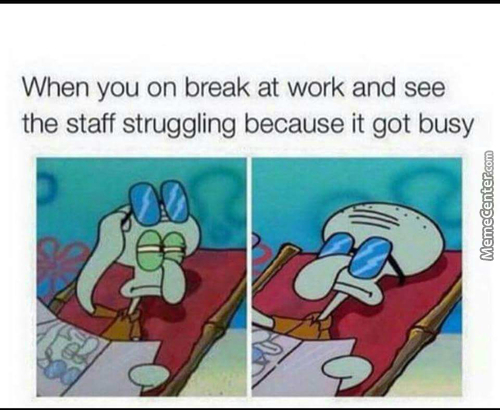 Screw Them, I Don't Get Paid Enough To Skip Break