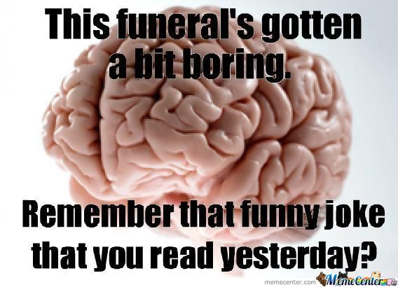 Scumbag Brain Strikes A-Gain
