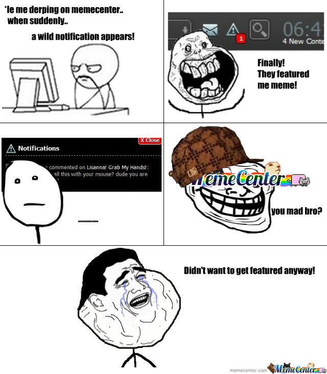 Scumbag Memecenter Troll Me Over And Over Again!
