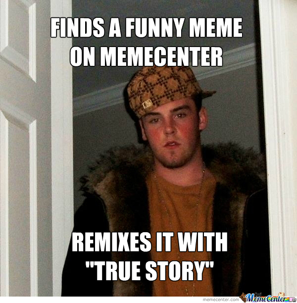 Scumbag Memecenter User