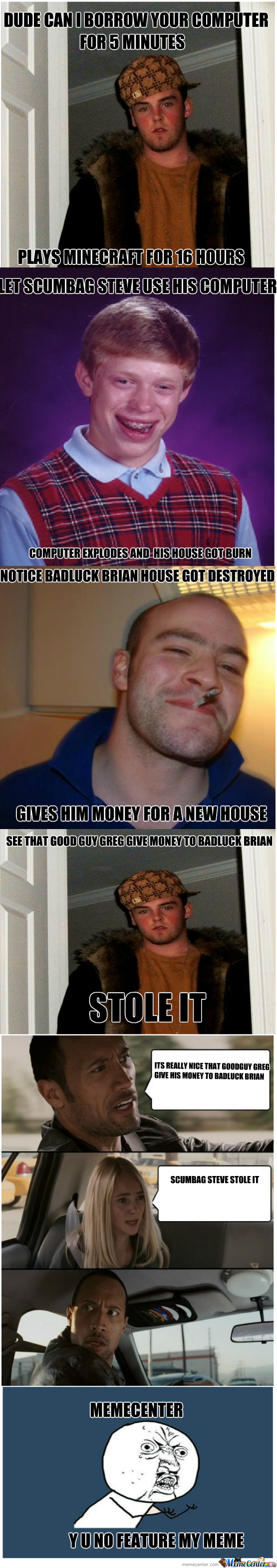 Scumbag Steve Ruined Badluck Brian's Life Again