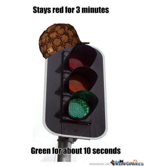 Scumbag Traffic Lights