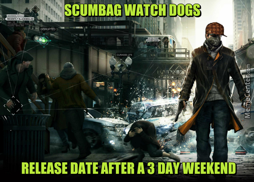 Scumbag Watch Dogs