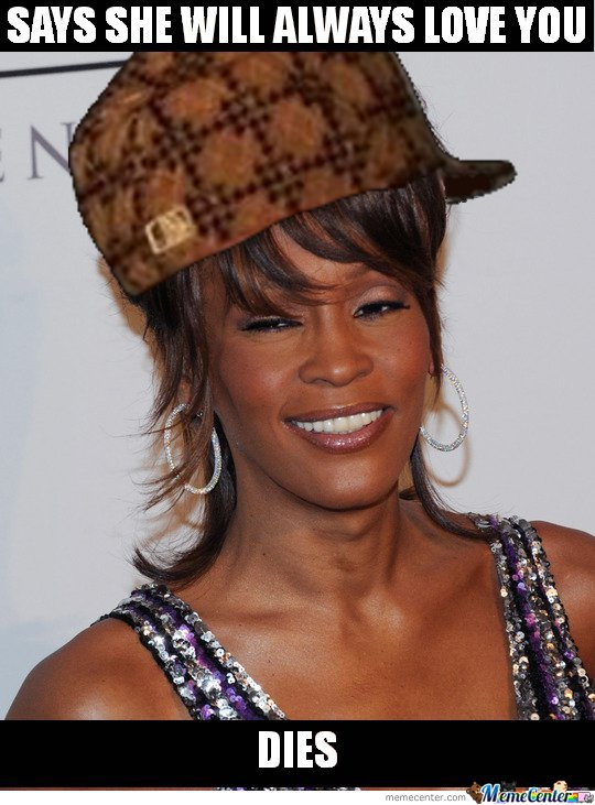 Scumbag Whitney Houston - Says She Will Alway Love You