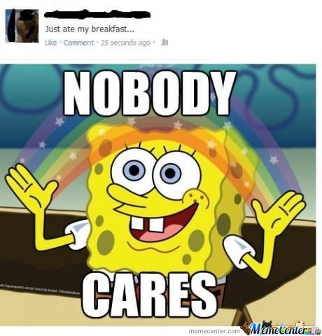 Seriously.. No Body Cares!