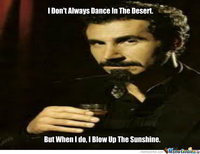 Serj Doesn't Always...