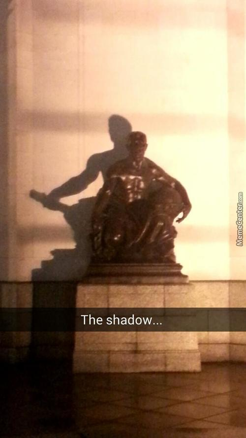 Shadows Reflect A True Persons Needs!