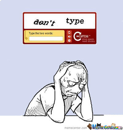 Shit, That Captcha. D:
