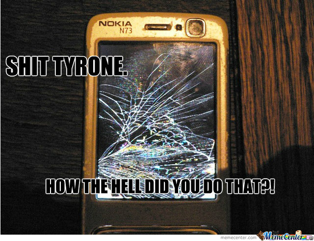 Shit Tyrone... It's A Nokia.