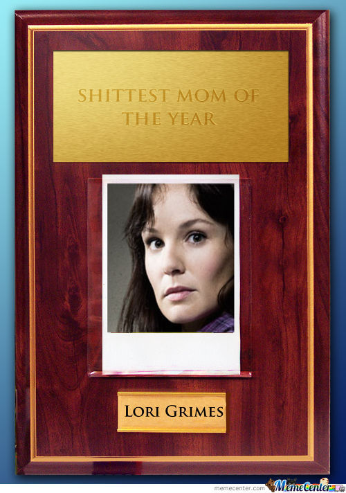 Shittest Mom Of The Year - Lori Grimes