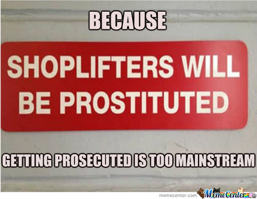 Shoplifters Will Be Prostituted... For Good!