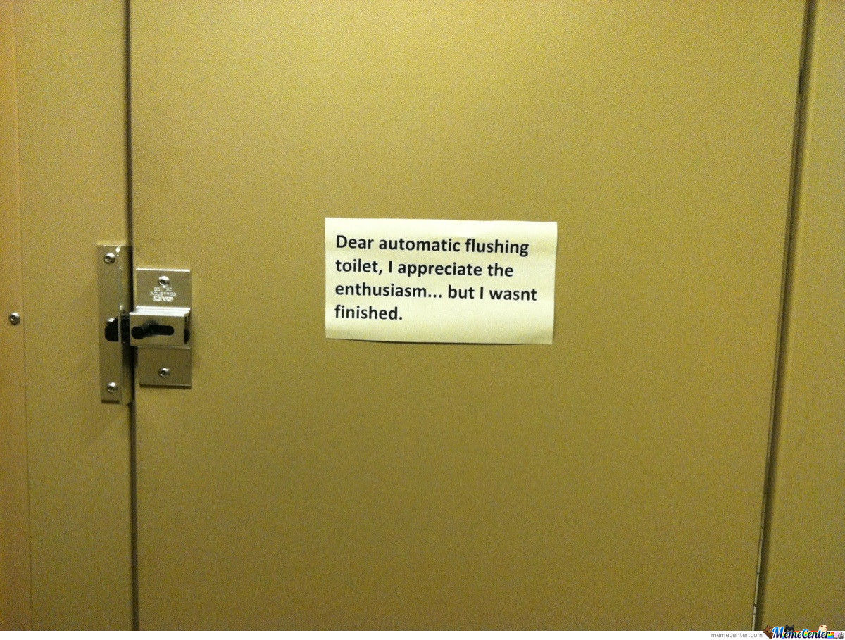 Silly Human... Toilets Can't Read.