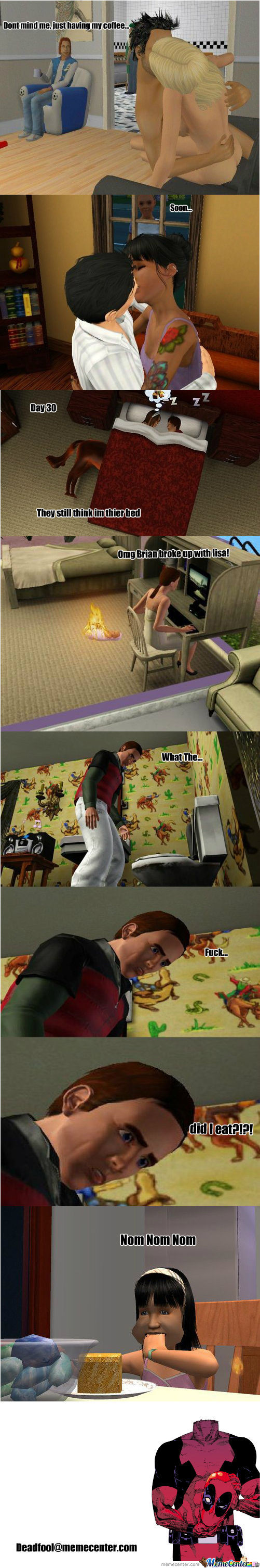 Sims...just Like Real Life...