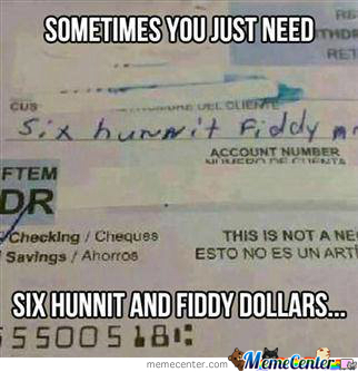 Six Hunnit And Fiddy Dollars