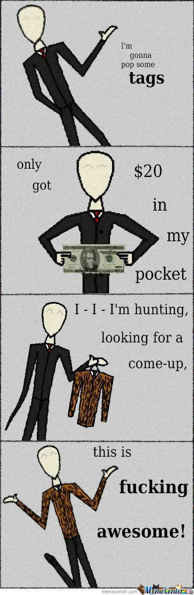 Slenderman And His $20