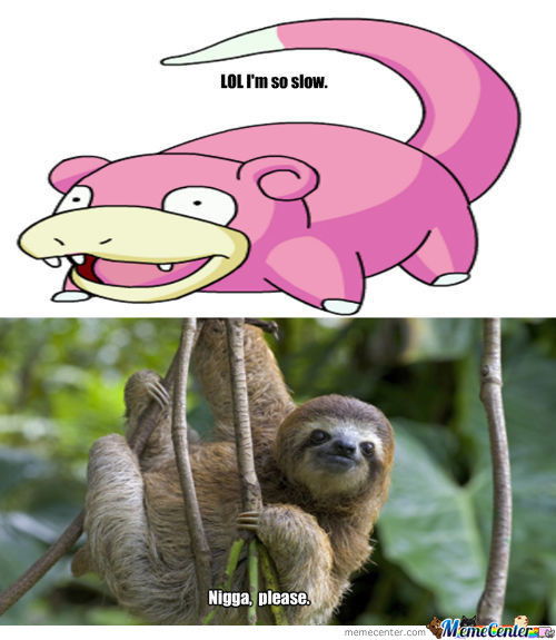 Slowpoke Vs. Sloth