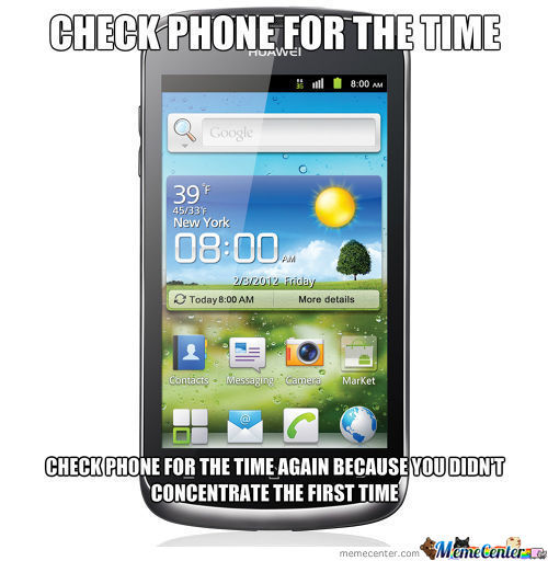 So True...time Checking On Phone