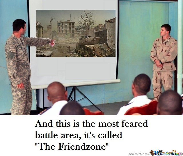 Soldiers we re enterin Friendzone