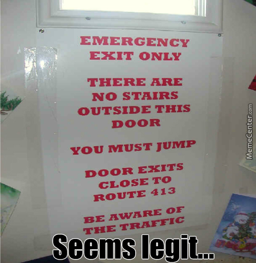 Some Emergency Exits Be Like...