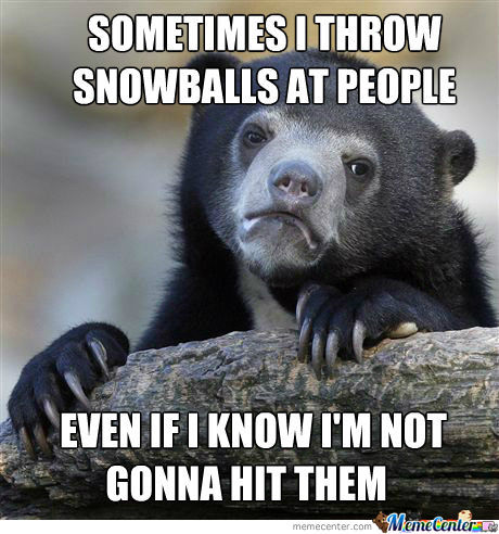 Sometimes I Throw...