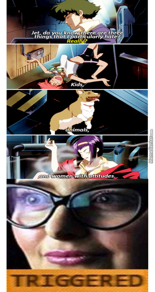 Spike Was One Muh Sojynistic Cis-Male Scum (Anime- Cowboy Bebop)