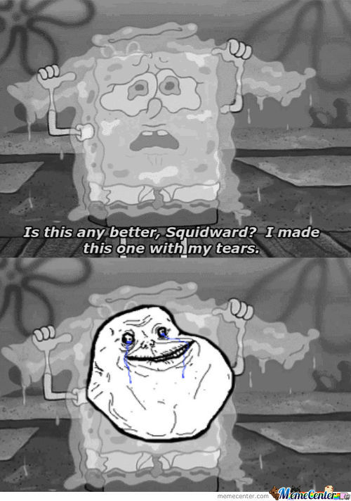 Spongebob Is Forever Alone
