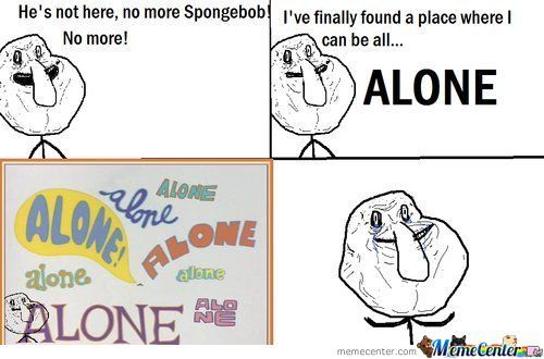 Squidward Forever Alone