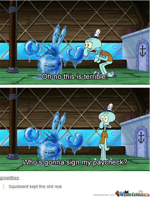 Squidward Got His Priorities Straight