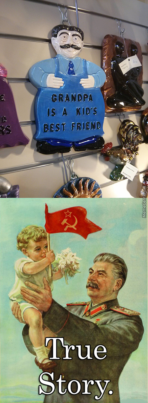 Stalin Is My Bff (◕‿◕✿)