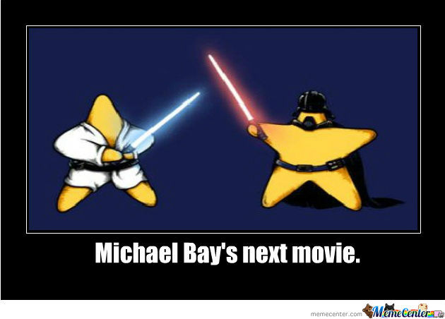 Star Wars, Michael Bay Edition.
