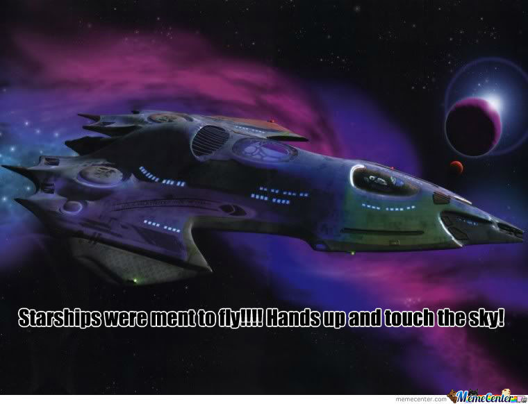 Starships Were Ment To Fly