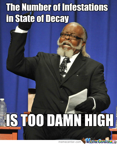 State Of Decay Infestations
